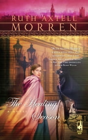 The Healing Season (Mills & Boon Silhouette) ebook by Ruth Axtell Morren