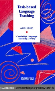 Task-Based Language Teaching ebook by Nunan,David