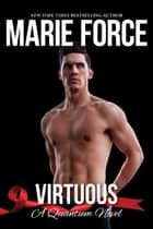 Virtuous, Quantum Series, Book 1 ebook by Marie Force