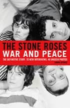 The Stone Roses ebook by Simon Spence