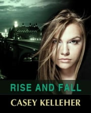 Rise and Fall ebook by Casey Kelleher