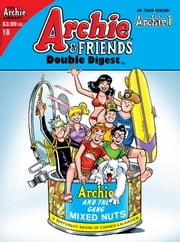 Archie & Friends Double Digest #18 ebook by George Gladir, Stan Goldberg, Bob Smith, Dan DeCarlo