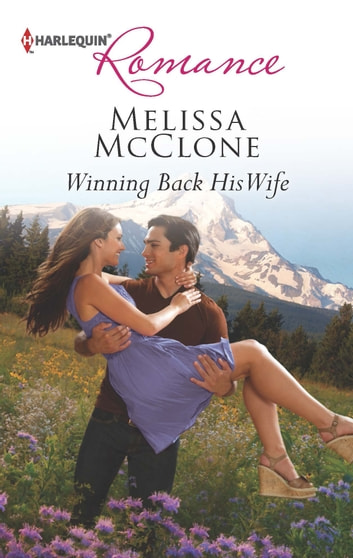 Winning Back His Wife ebook by Melissa McClone