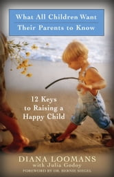 What All Children Want Their Parents to Know ebook by Diana Loomans