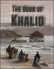 The Book Of Khalid ebook by Ameen Rihani