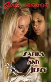 Zafira and Jessy Nude erotica photos - Nude Photography, レズビアンのセックス ebook by Angel Delight