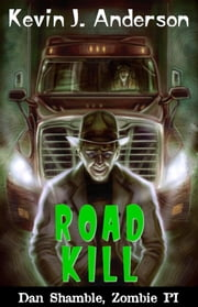 Road Kill - Dan Shamble Zombie PI Mini 2 ebook by Kevin J. Anderson