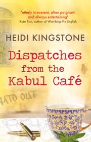 Dispatches from the Kabul Café ebook by Kobo.Web.Store.Products.Fields.ContributorFieldViewModel
