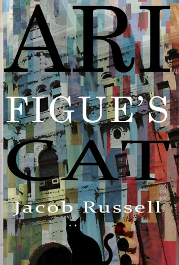 Ari Figue's Cat ebook by Jacob Russell