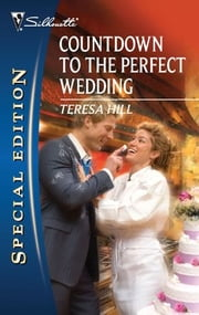 Countdown to the Perfect Wedding ebook by Teresa Hill