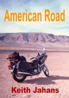American Road ebook by Keith Jahans