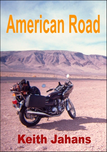 American Road - A Motor Cycle Journey Across Southwest USA in Words and Pictures ebook by Keith Jahans