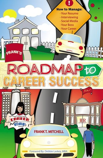 Frank's Roadmap to Career Success ebook by Frank T. Mitchell