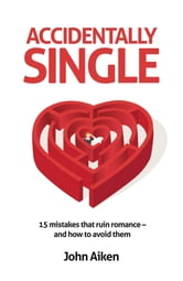 Accidentally Single ebook by John Aiken