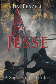Jesse - A Supernatural Thriller ebook by Jim Feazell