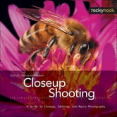 Closeup Shooting - A Guide to Closeup, Tabletop and Macro Photography ebook by Cyrill Harnischmacher