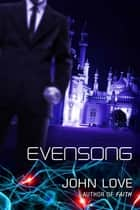 Evensong ebook by John Love