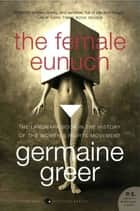 The Female Eunuch ebook by Germaine Greer