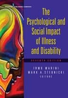 The Psychological and Social Impact of Illness and Disability, Seventh Edition ebook by Irmo Marini, PhD, DSc,...