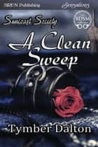 A Clean Sweep ebook by Tymber Dalton