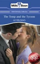The Temp and the Tycoon (Mills & Boon Short Stories) ebook by Liz Fielding