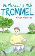 De wereld is mijn trommel ebook by Amber Richards