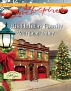 His Holiday Family (Mills & Boon Love Inspired) (A Town Called Hope, Book 1) ebook by Margaret Daley