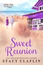 Sweet Reunion - Indigo Bay Sweet Romance Series, #11 ebook by Stacy Claflin