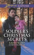 Soldier's Christmas Secrets ebook by Laura Scott