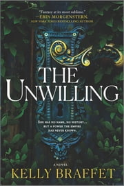 The Unwilling - A Novel ebook by Kelly Braffet