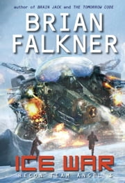 Ice War (Recon Team Angel #3) ebook by Brian Falkner