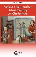 What I Remember Most Fondly at Christmas - Christmas ebook by Diane Pageau, Jean-Luc Trudel, Jean-Luc Trudel,...