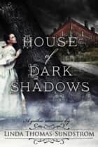 House of Dark Shadows ebook by Linda Thomas-Sundstrom