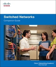 Switched Networks Companion Guide ebook by Cisco Networking Academy
