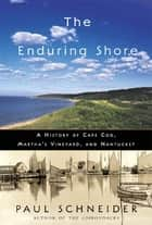 The Enduring Shore ebook by Paul Schneider