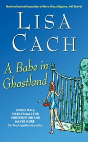 A Babe in Ghostland ebook by Lisa Cach