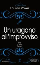 Un uragano all'improvviso ebook by Lauren Rowe