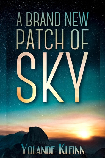 A Brand New Patch of Sky ebook by Yolande Kleinn