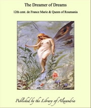 The Dreamer of Dreams ebook by 12th cent. de France Marie