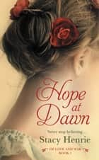 Hope at Dawn ebook by Stacy Henrie