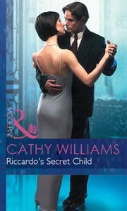Riccardo's Secret Child (Mills & Boon Modern) (Expecting!, Book 20) ekitaplar by Cathy Williams