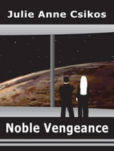 Noble Vengeance ebook by Julie Anne Csikos