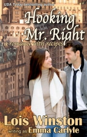 Hooking Mr. Right - a romance with recipes ebook by Emma Carlyle,Lois Winston