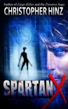 Spartan X ebook by Christopher Hinz