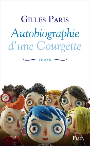 Autobiographie d'une Courgette ebook by Gilles PARIS