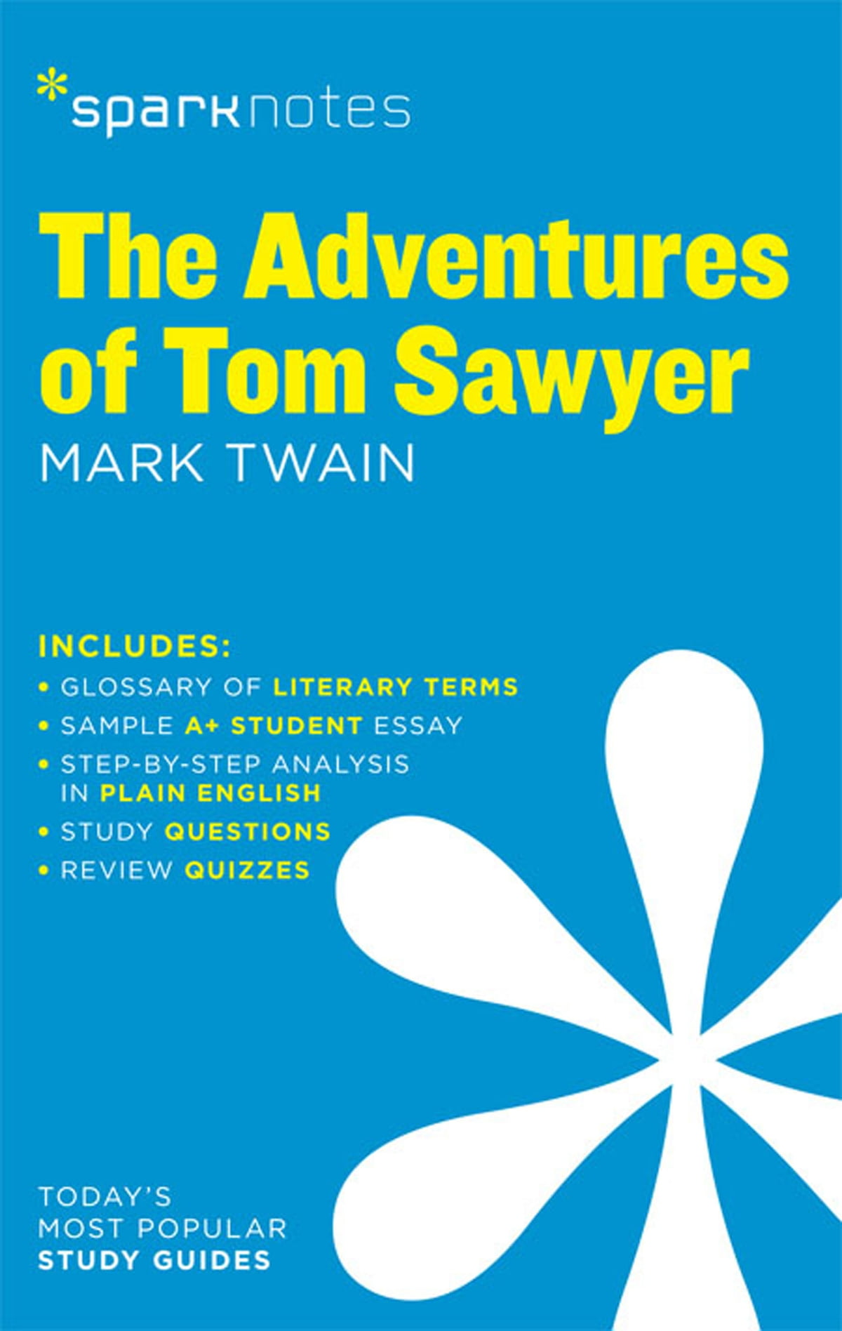 The Adventures of Tom Sawyer SparkNotes Literature Guide eBook by  SparkNotes - 9781411471337 | Rakuten Kobo