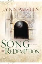 Song of Redemption (Chronicles of the Kings Book #2) ebook by Lynn Austin