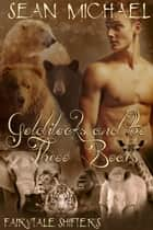 Goldilocks and the Three Bears ebook by Sean Michael