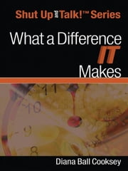What a Difference IT Makes ebook by Diana Ball Cooksey