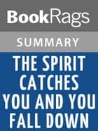 The Spirit Catches You and You Fall Down by Anne Fadiman l Summary & Study Guide ebook by BookRags